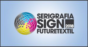 Serigrafia Sign Futuretxtil '18 is Marked by Great Volume of Generated Businesses, Various Features and New Brand Release